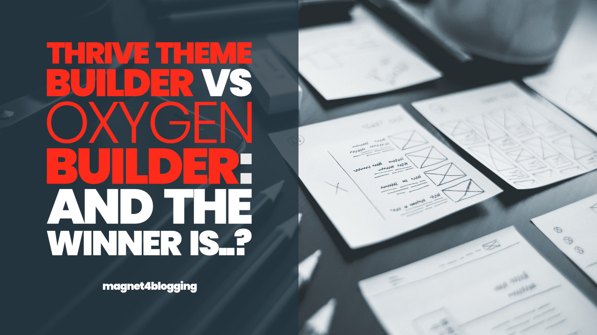 Thrive Theme Builder VS Oxygen Builder: And The Winner Is..?