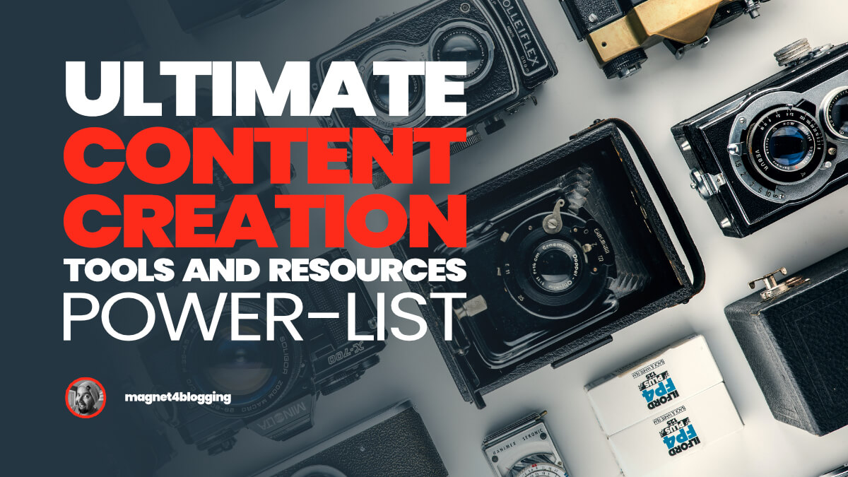 Ultimate Content Creation Tools And Resources For Bloggers, Podcasters, And Vloggers