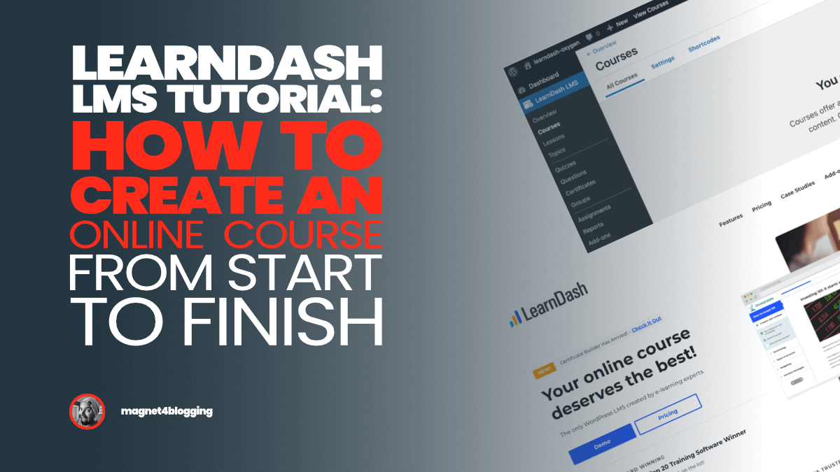LearnDash LMS Tutorial: How To Create An Online Course From Complete Scratch!