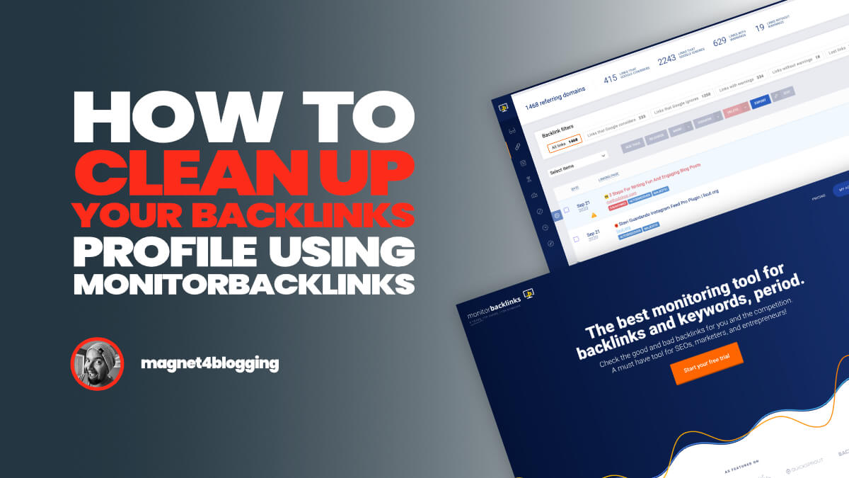 How To Clean Up Your Backlinks Profile Using MonitorBacklinks