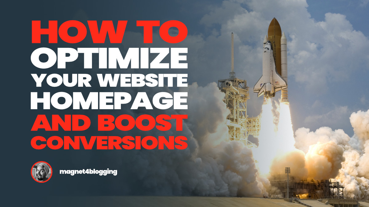 How To Optimize Your Website Homepage And Increase Conversions Like A Boss