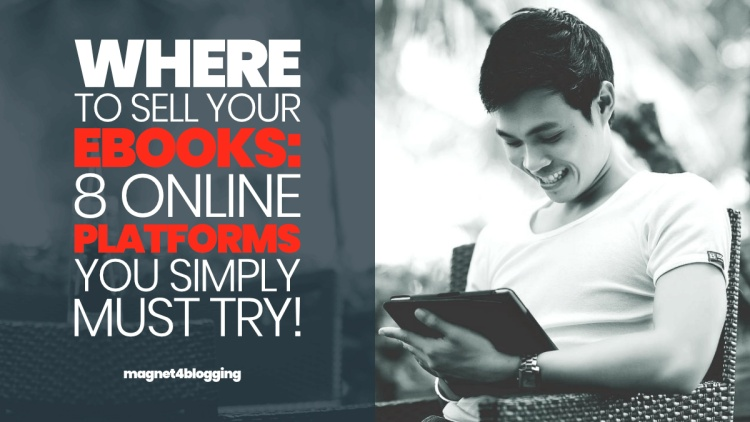 Where To Sell Your eBooks: 9 Online Platforms To Try In 2021!