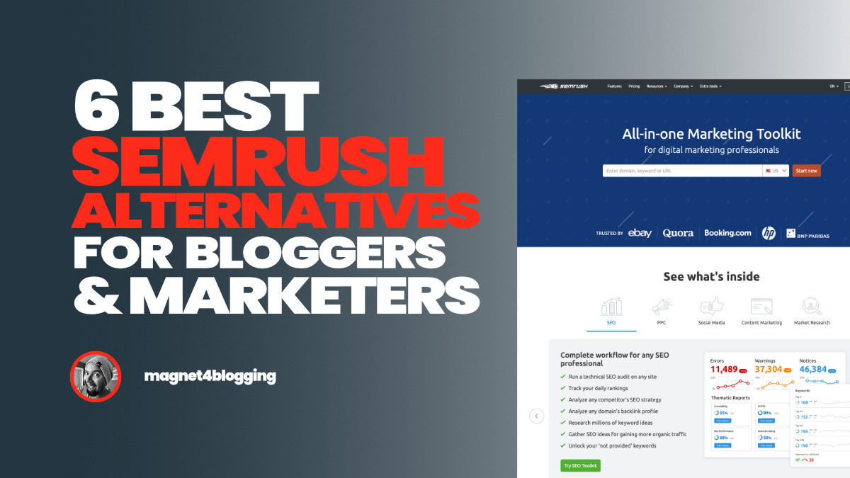 6 Best SEMrush Alternatives For Bloggers And Marketers