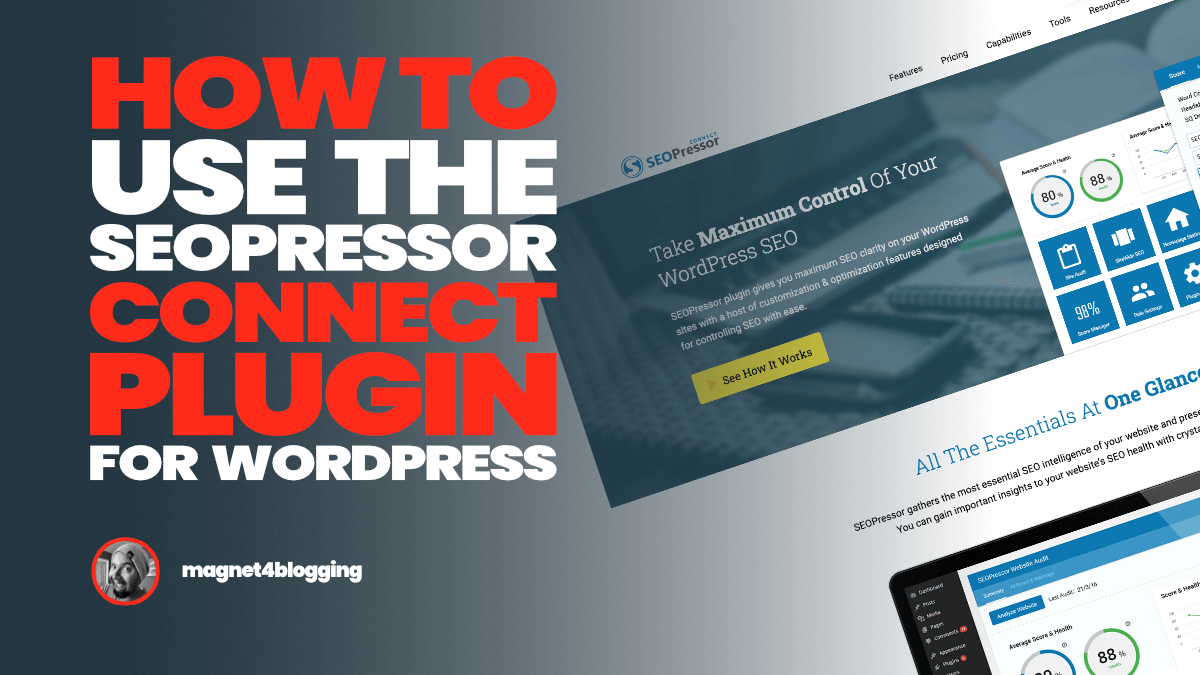 How To Use SEOPressor Connect To Improve Your SEO! [2021 Edition]