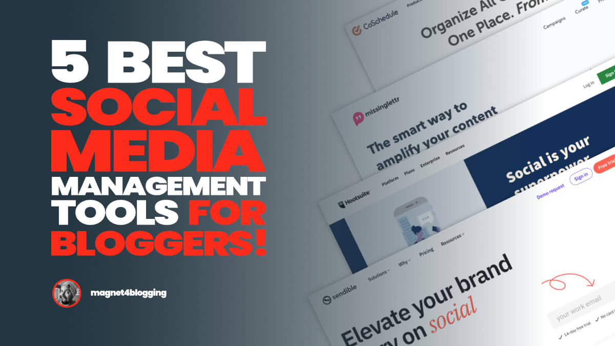 5 Best Social Media Management Tools For Bloggers!