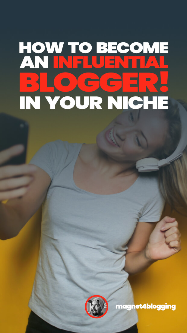 How To Become An Influential Blogger!